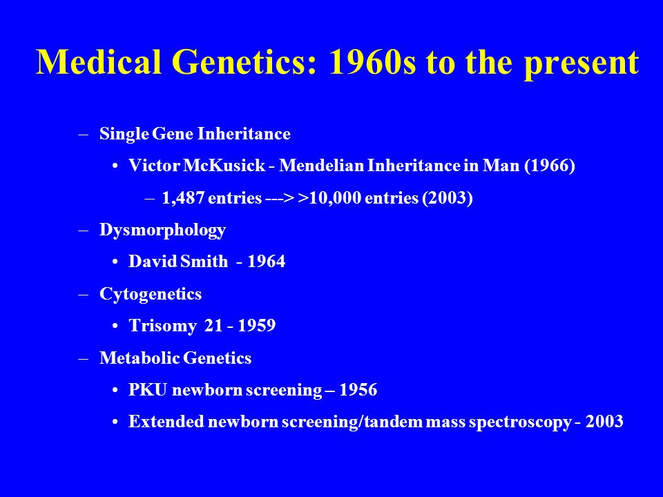 Medical Genetics: 1960s to the present