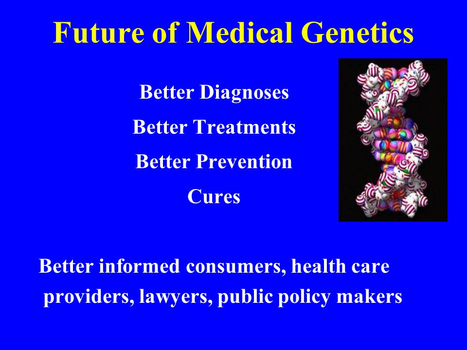 Future of Medical Genetics