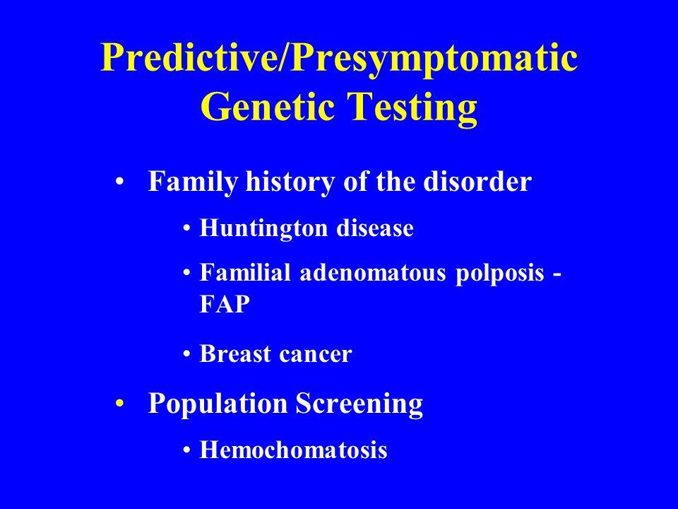 Predictive/Presymptomatic Genetic Testing