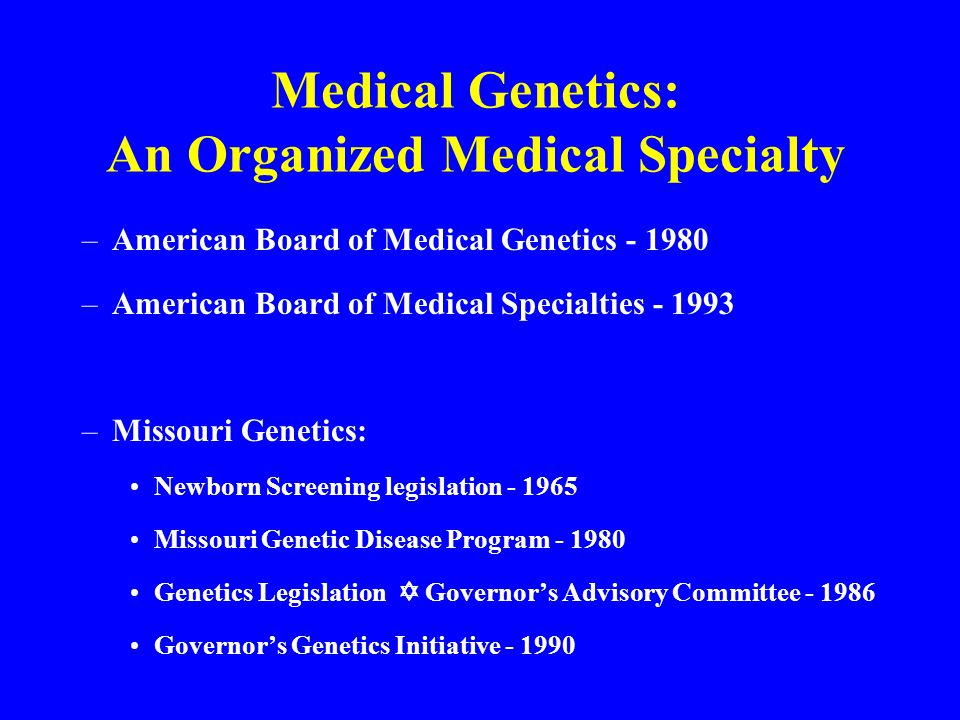 Medical Genetics: An Organized Medical Specialty