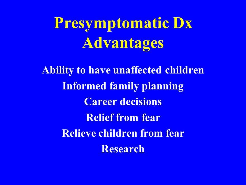 Presymptomatic Dx Advantages