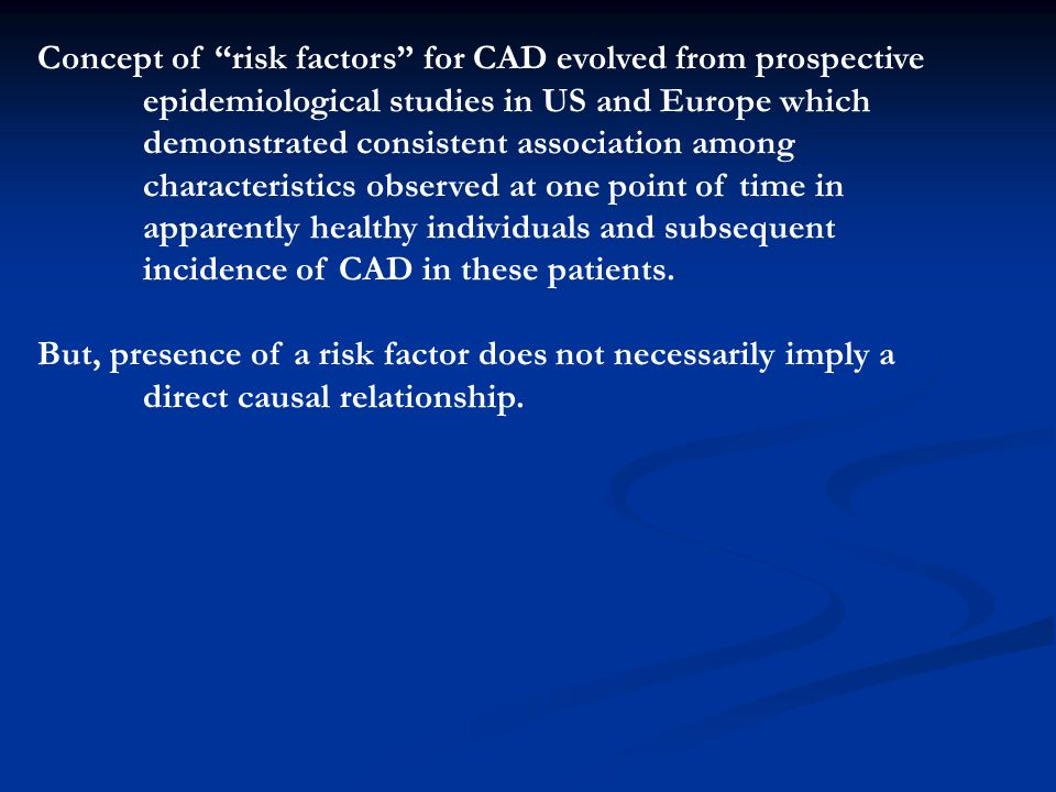 Concept of risk factors for CAD evolved from prospective