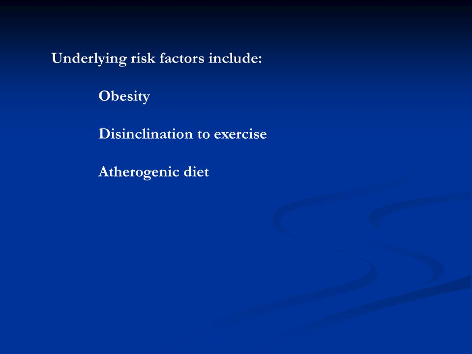 Underlying risk factors include: