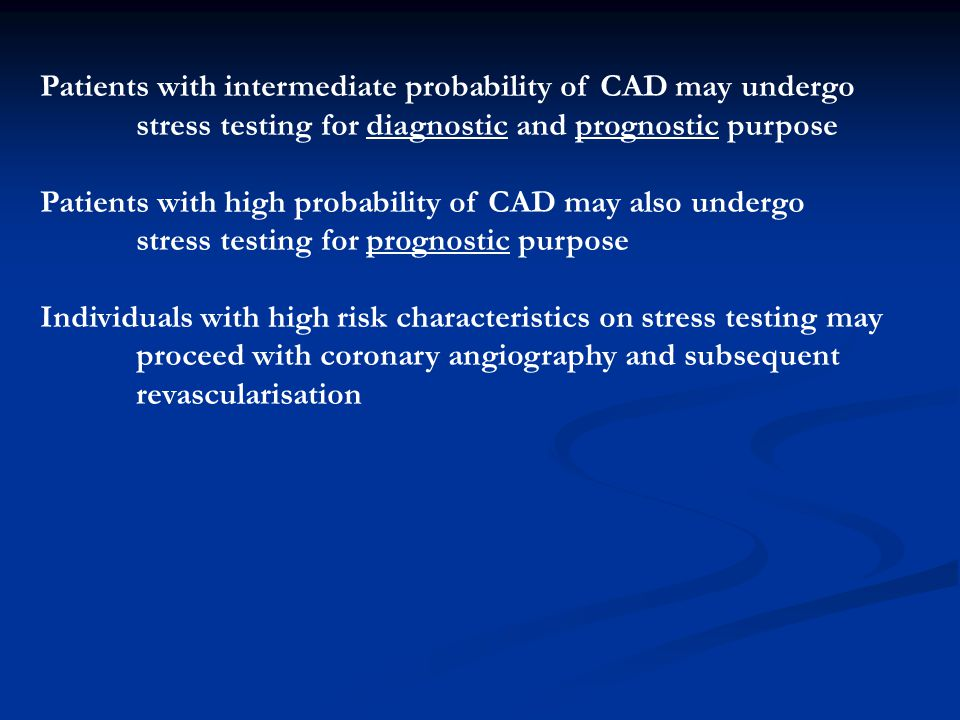 Patients with intermediate probability of CAD may undergo