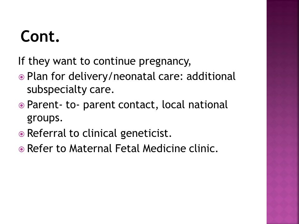 Cont. If they want to continue pregnancy,