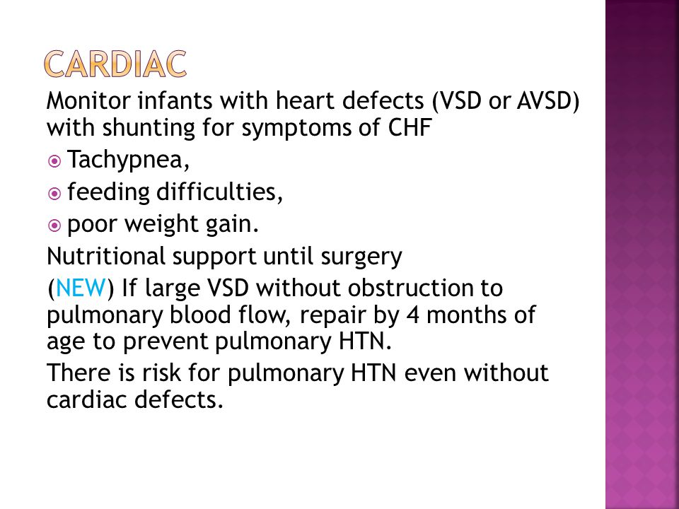 Cardiac Monitor infants with heart defects (VSD or AVSD) with shunting for symptoms of CHF. Tachypnea,