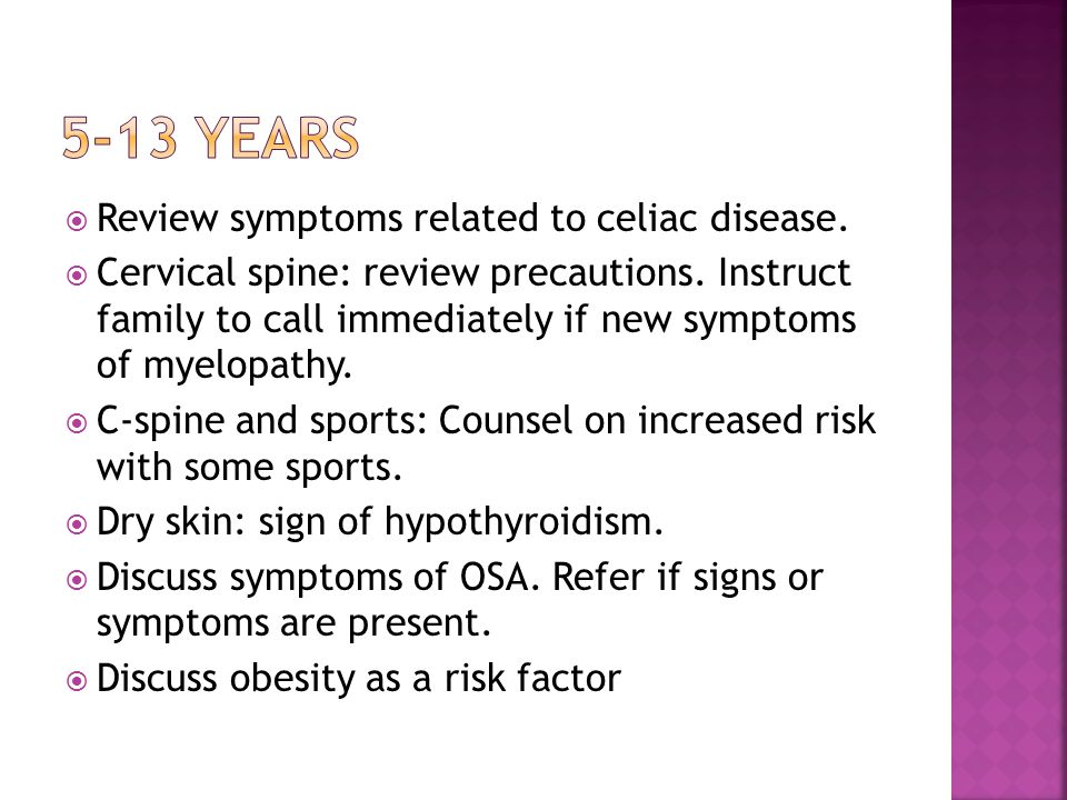 5-13 years Review symptoms related to celiac disease.