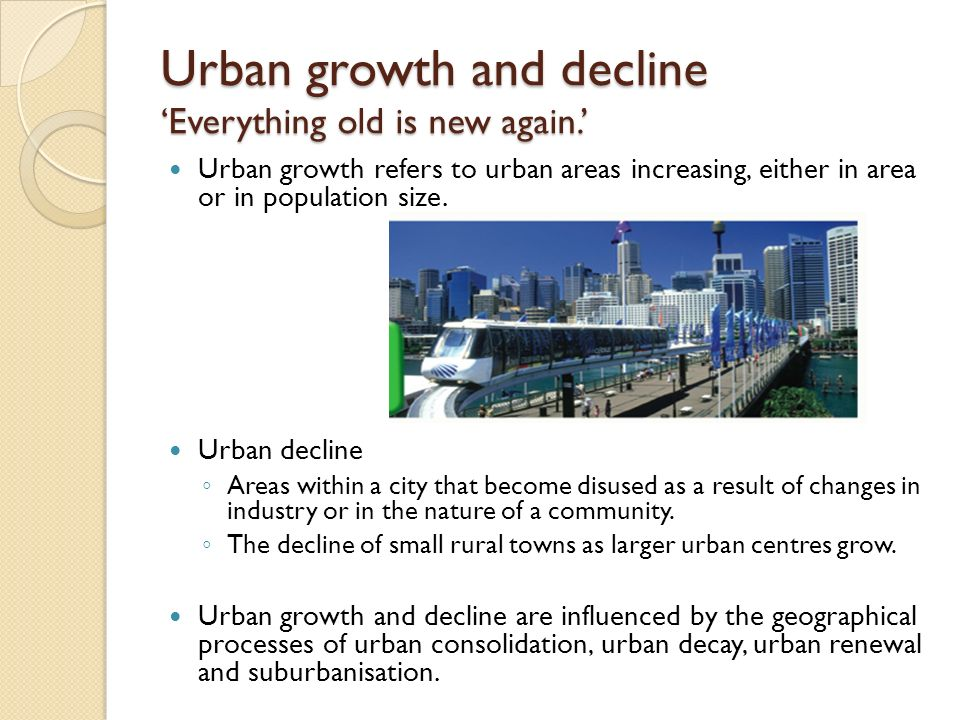 Urban growth and decline 'Everything old is new again.'