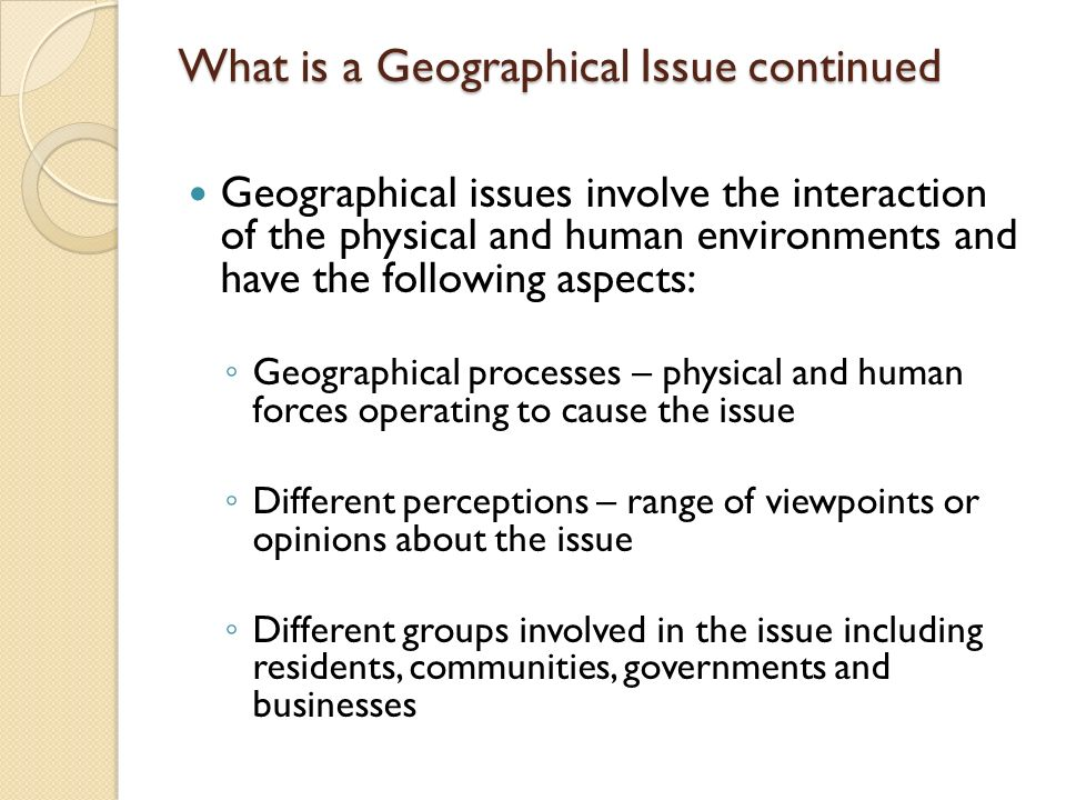 What is a Geographical Issue continued