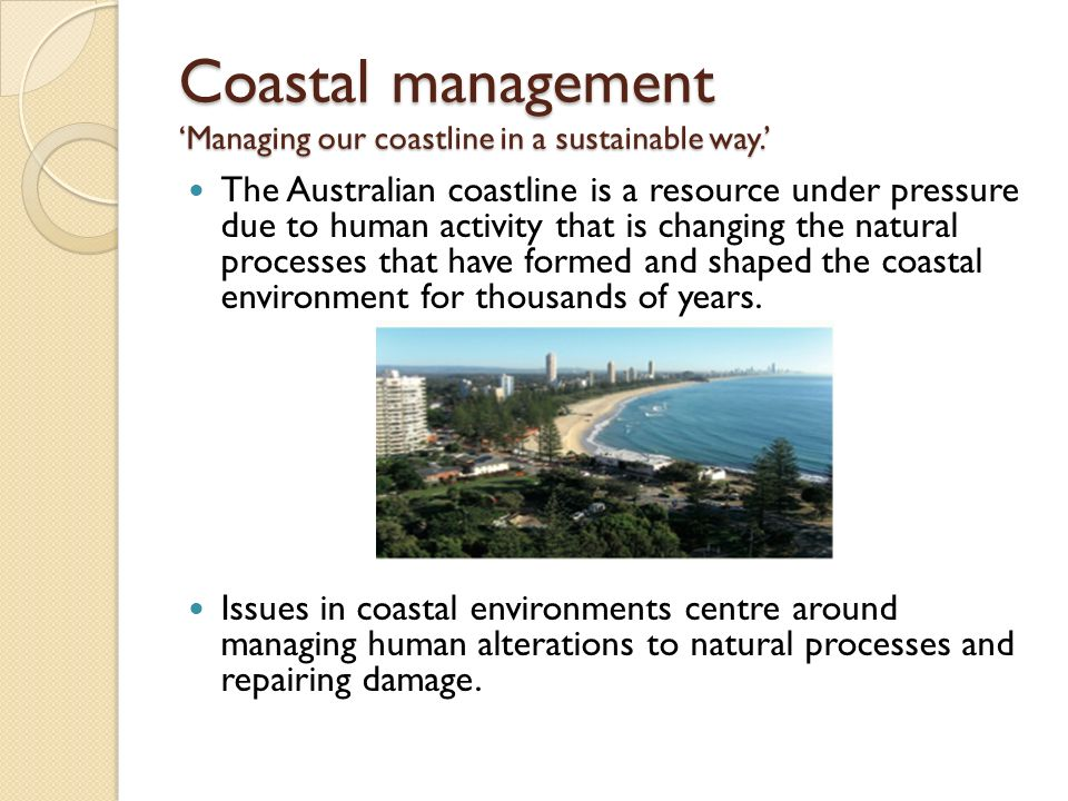 Coastal management 'Managing our coastline in a sustainable way.'