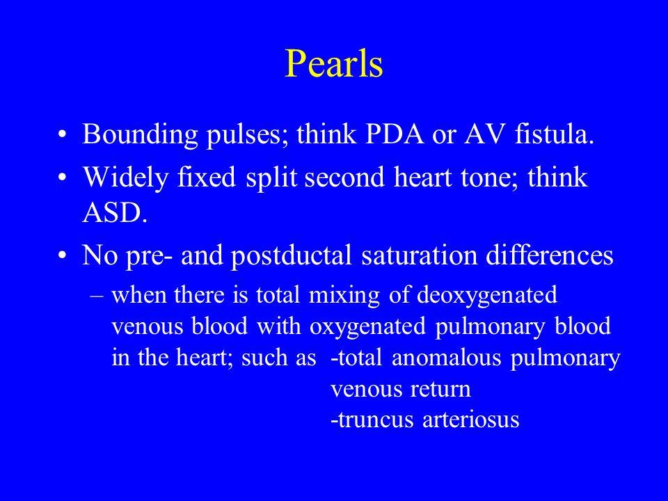 Pearls Bounding pulses; think PDA or AV fistula.