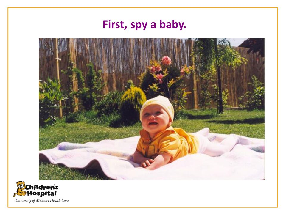 First, spy a baby.