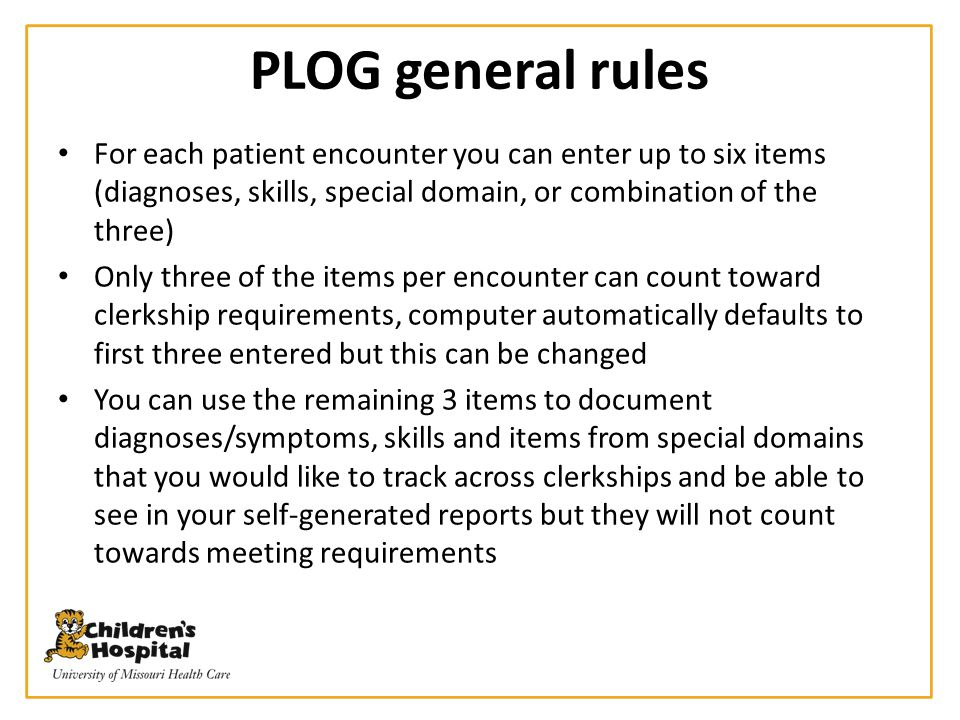 PLOG general rules For each patient encounter you can enter up to six items (diagnoses, skills, special domain, or combination of the three)