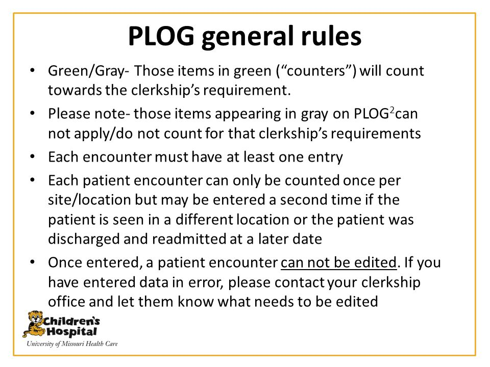 PLOG general rules Green/Gray- Those items in green ( counters ) will count towards the clerkship's requirement.