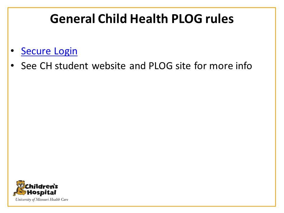 General Child Health PLOG rules