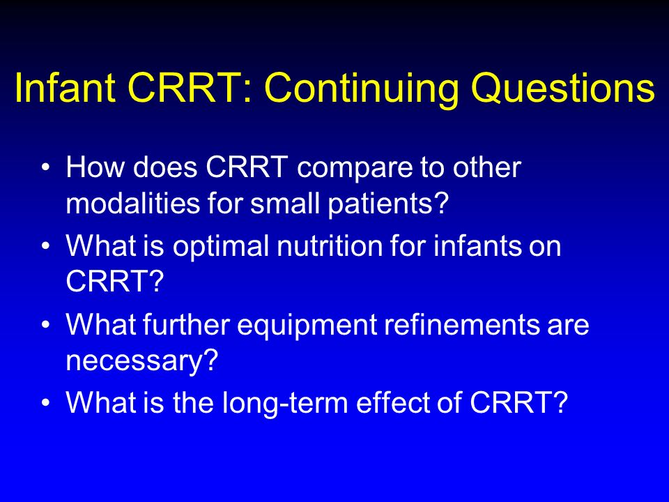 Infant CRRT: Continuing Questions