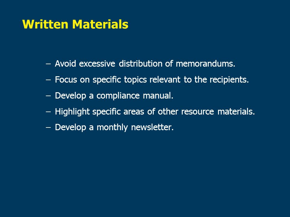 Written Materials Avoid excessive distribution of memorandums.