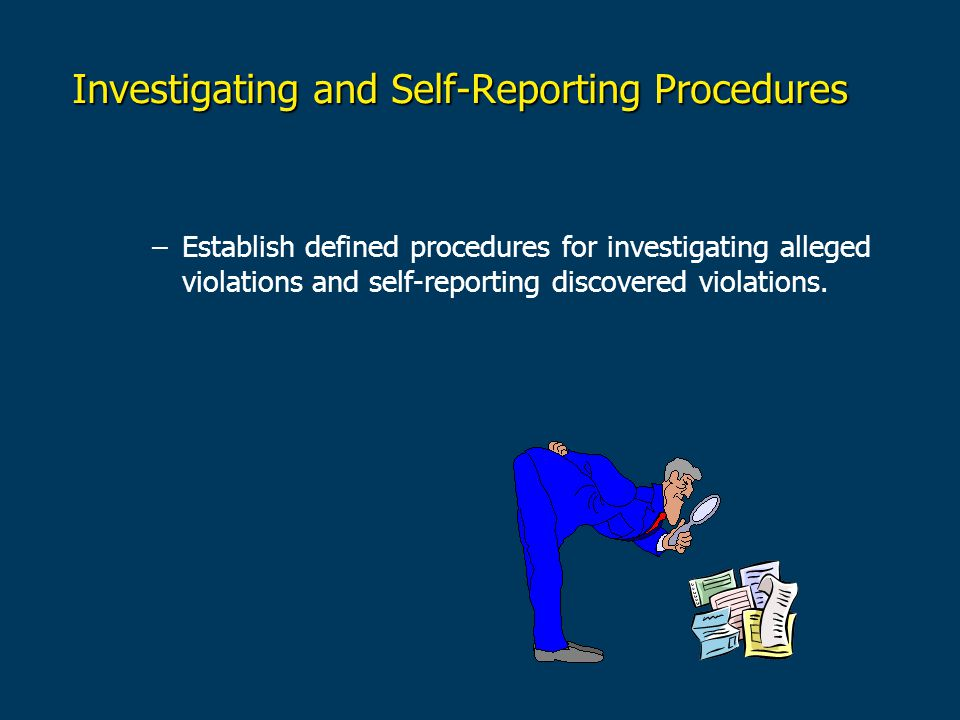 Investigating and Self-Reporting Procedures