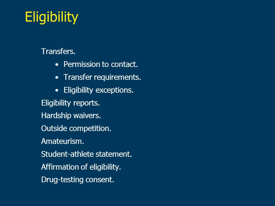 Eligibility Transfers. Permission to contact. Transfer requirements.