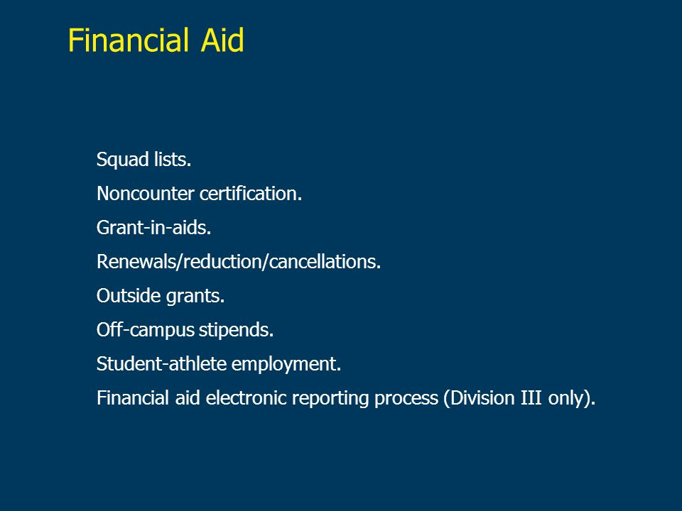 Financial Aid Squad lists. Noncounter certification. Grant-in-aids.