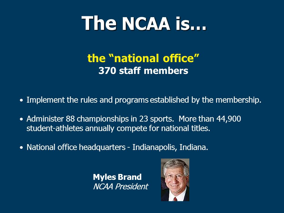 The NCAA is… the national office 370 staff members