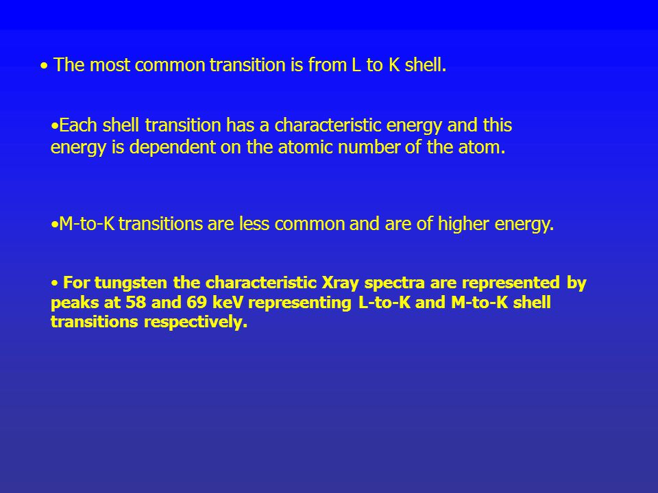 The most common transition is from L to K shell.