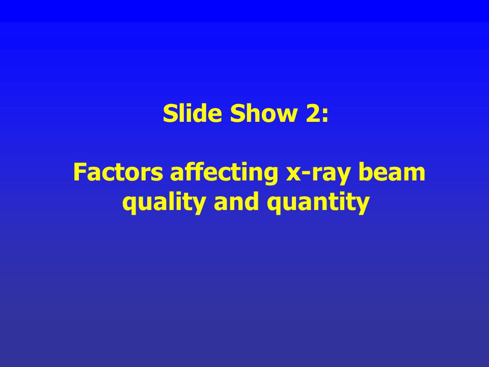 Factors affecting x-ray beam quality and quantity
