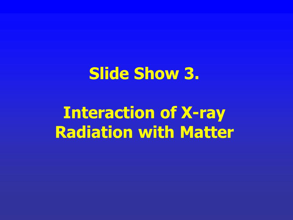 Interaction of X-ray Radiation with Matter