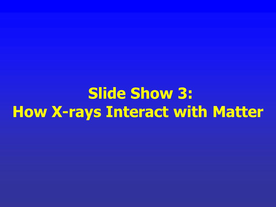 How X-rays Interact with Matter
