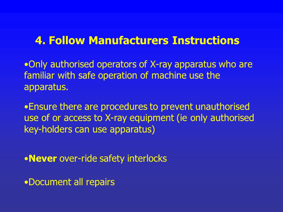 4. Follow Manufacturers Instructions