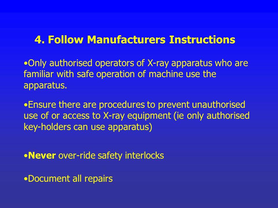 4. Follow Manufacturers Instructions