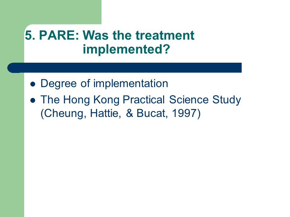 5. PARE: Was the treatment implemented