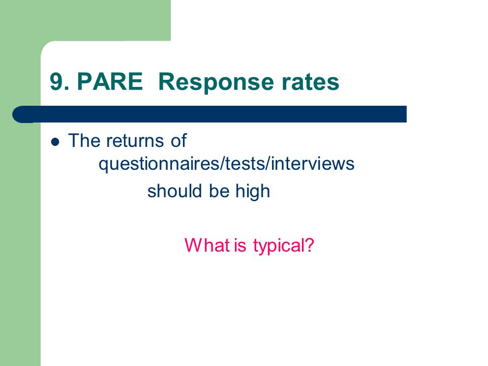 9. PARE Response rates The returns of questionnaires/tests/interviews