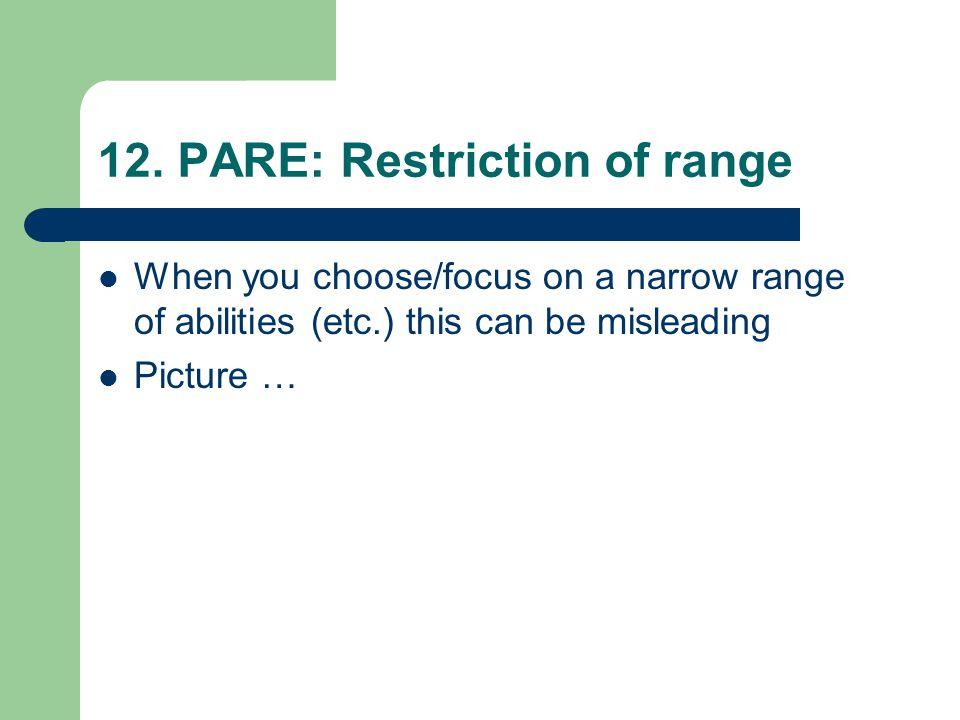 12. PARE: Restriction of range