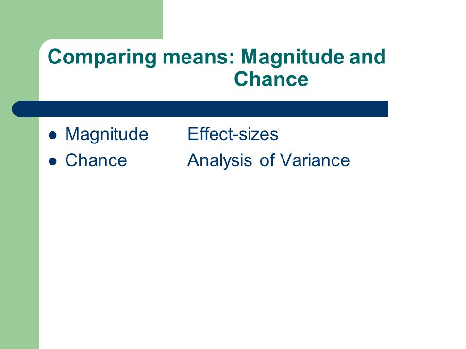 Comparing means: Magnitude and Chance