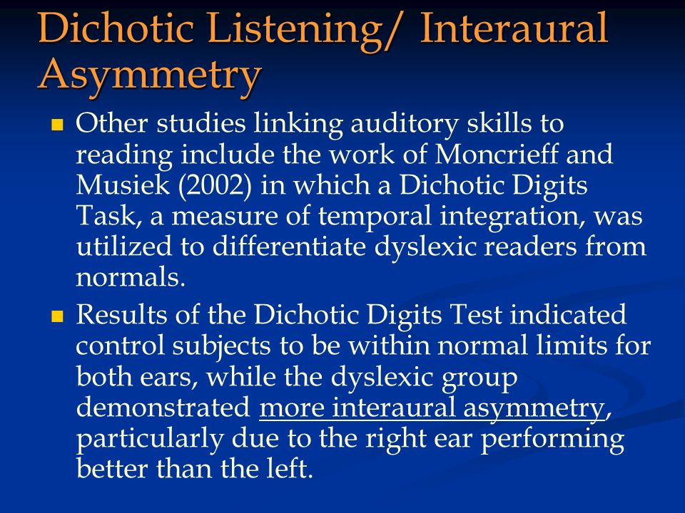 Dichotic Listening/ Interaural Asymmetry
