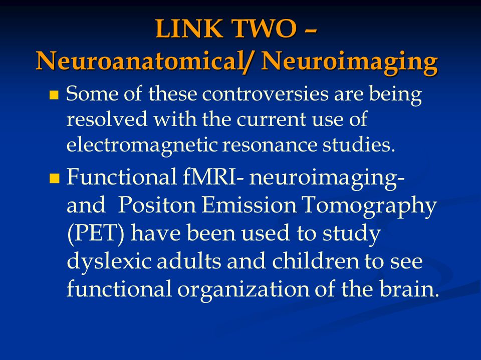 LINK TWO – Neuroanatomical/ Neuroimaging