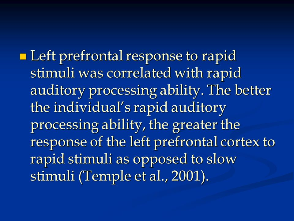 Left prefrontal response to rapid stimuli was correlated with rapid auditory processing ability.