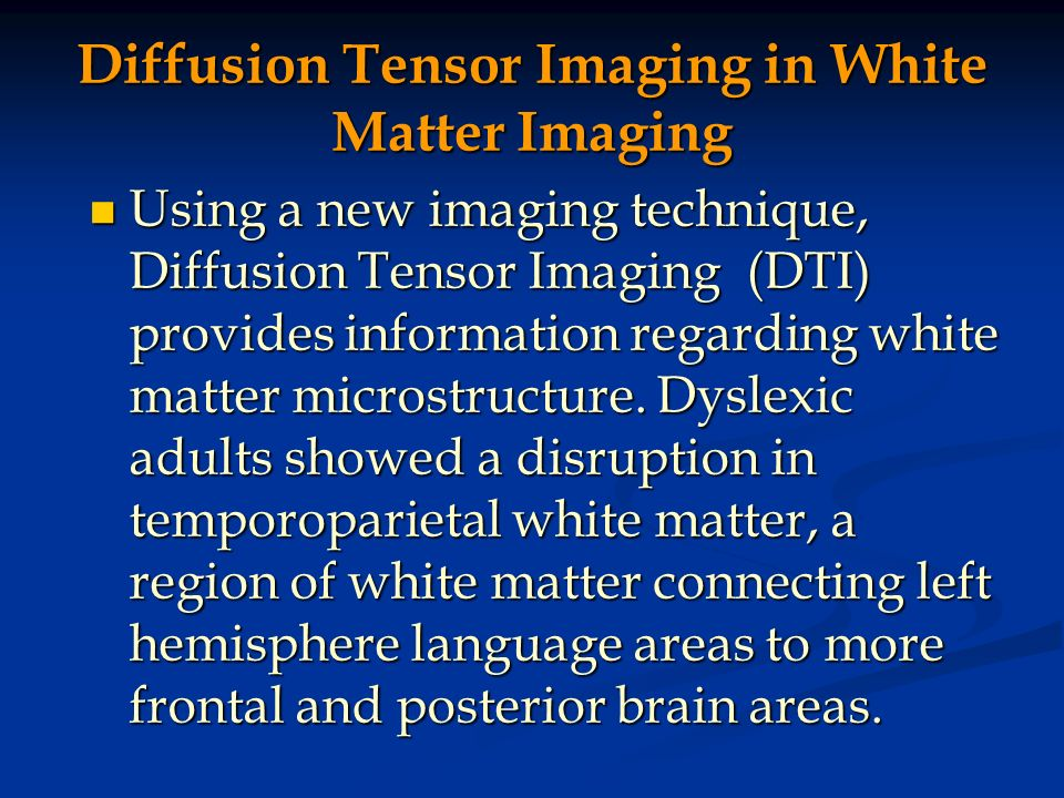 Diffusion Tensor Imaging in White Matter Imaging