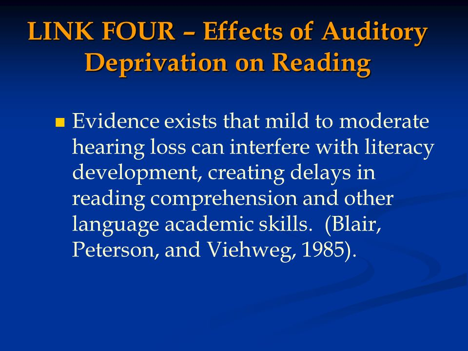 LINK FOUR – Effects of Auditory Deprivation on Reading