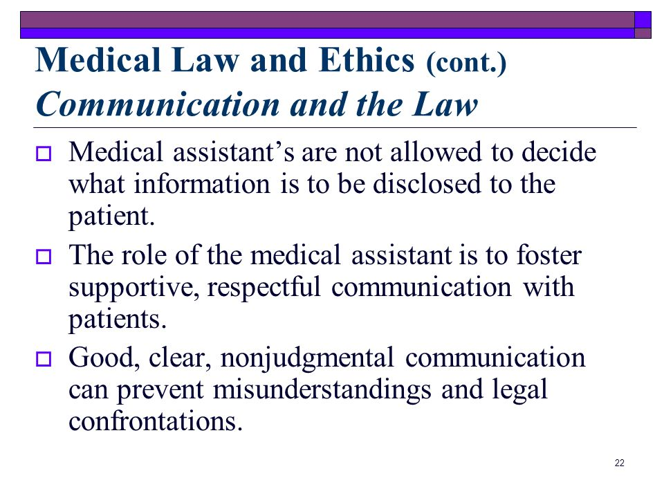 Medical Law and Ethics (cont.) Communication and the Law