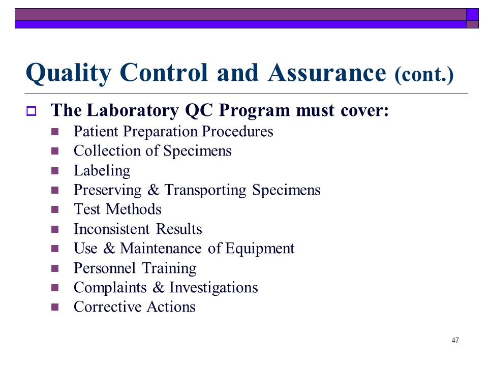 Quality Control and Assurance (cont.)