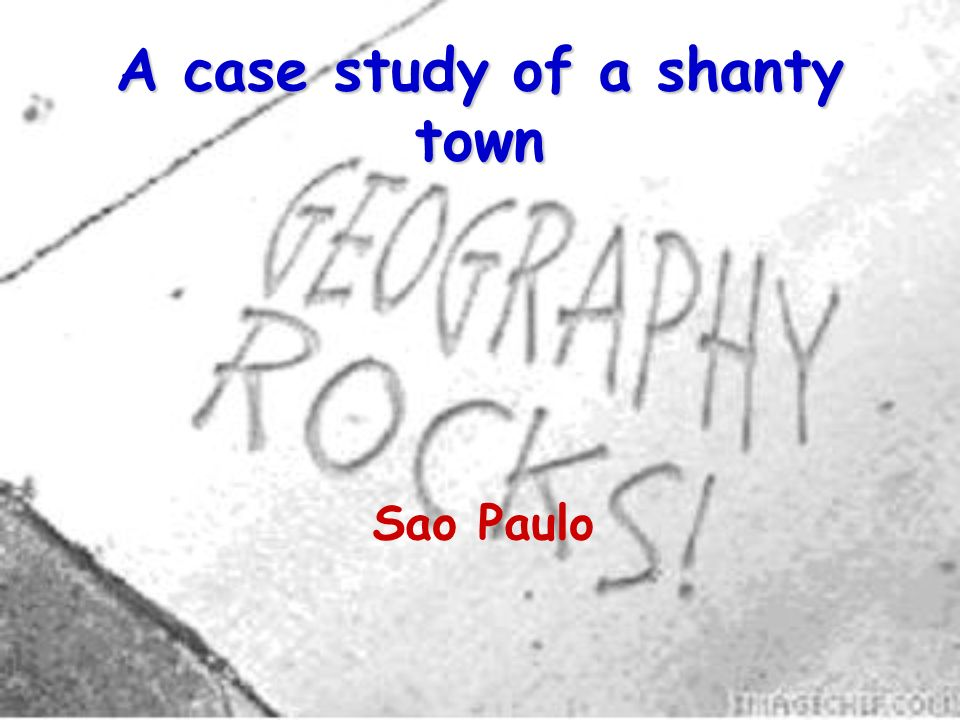 A case study of a shanty town
