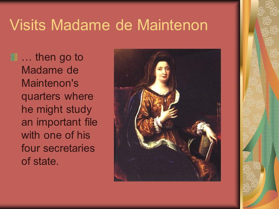 Visits Madame de Maintenon