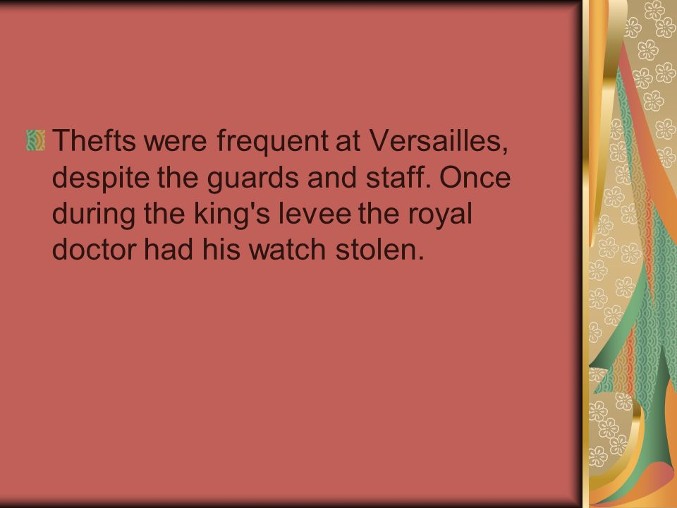 Thefts were frequent at Versailles, despite the guards and staff