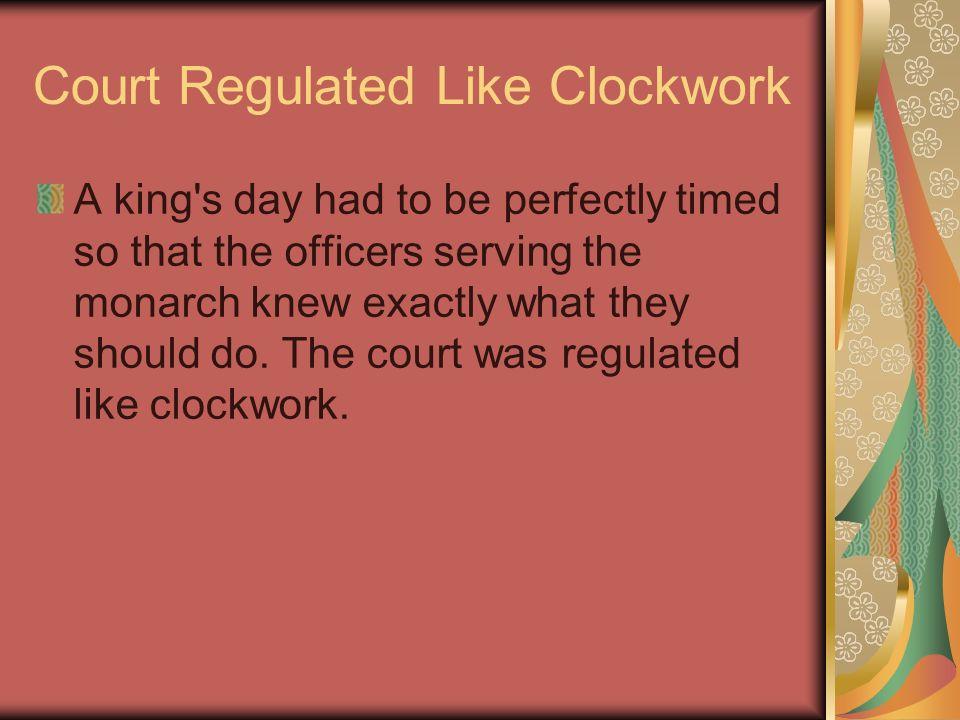 Court Regulated Like Clockwork