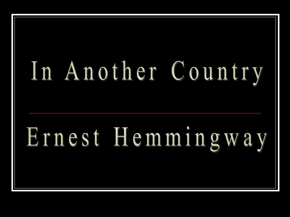 In Another Country Ernest Hemmingway