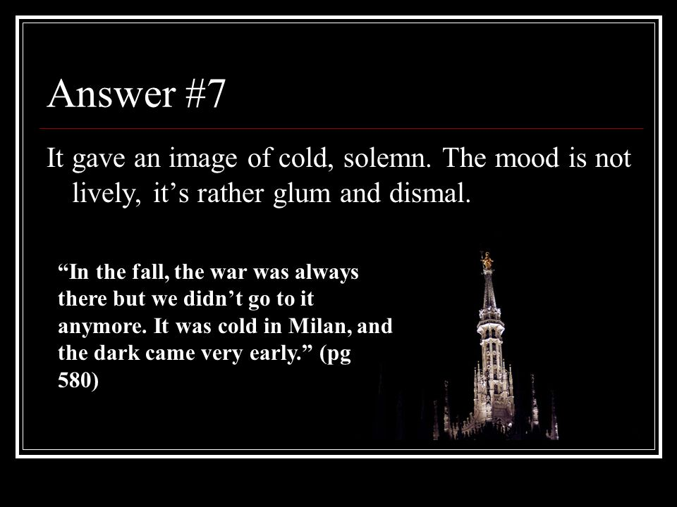 Answer #7 It gave an image of cold, solemn. The mood is not lively, it's rather glum and dismal.