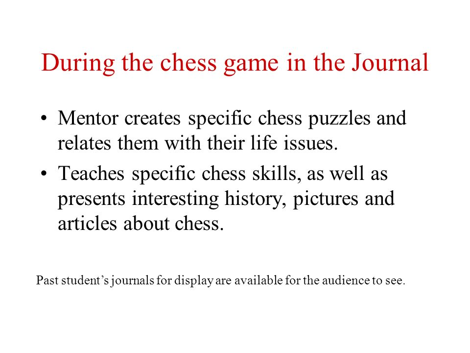 During the chess game in the Journal