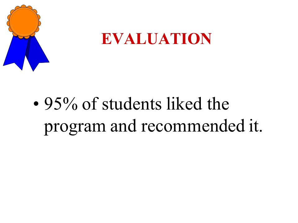 95% of students liked the program and recommended it.